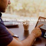 mejores tablet de menos de 400, tablets baratas, tablet de 400 euros, gastar 400 euros en una tablet