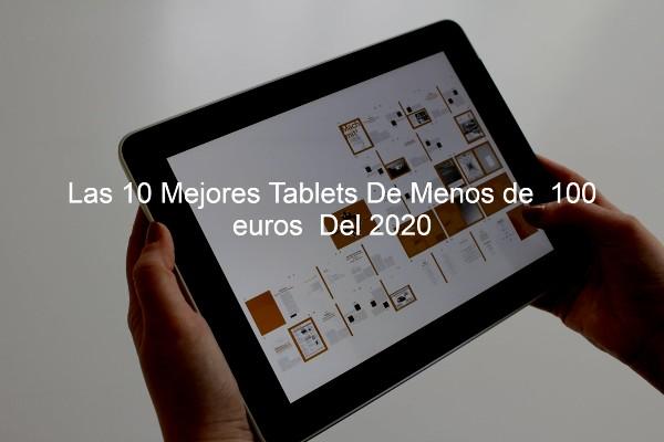 tablet menos de 100 euros, tablet baratas, mejores tablet baratas de menos de 100 euros, tablets de menos de 100 euros
