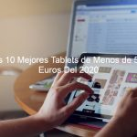 Tablets de Menos de 500 Euros Del 2020, tablet de menos de 500, tablet buenas y baratas, mejores tablet calidad precio