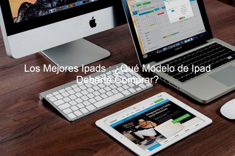 ipad modelos, tablets de apple, mejores ipad,