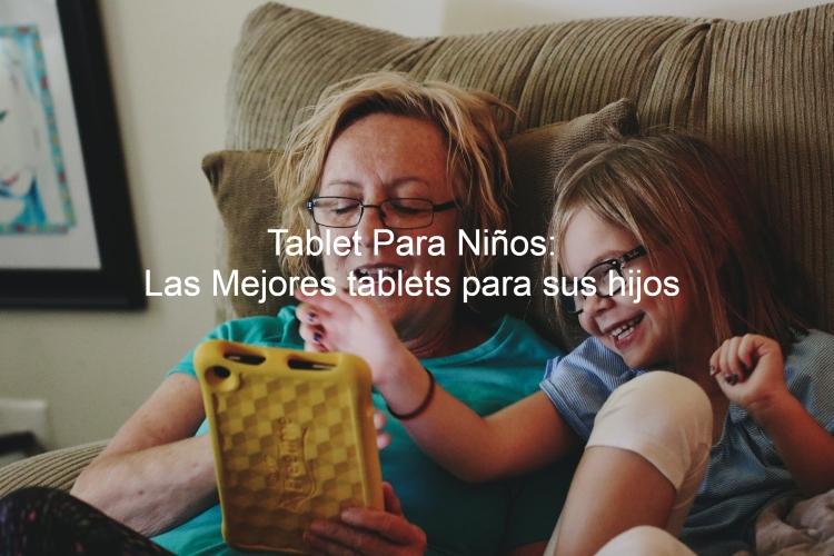 mejores tablet para niños, mejor tablet para niños, tablets para niños