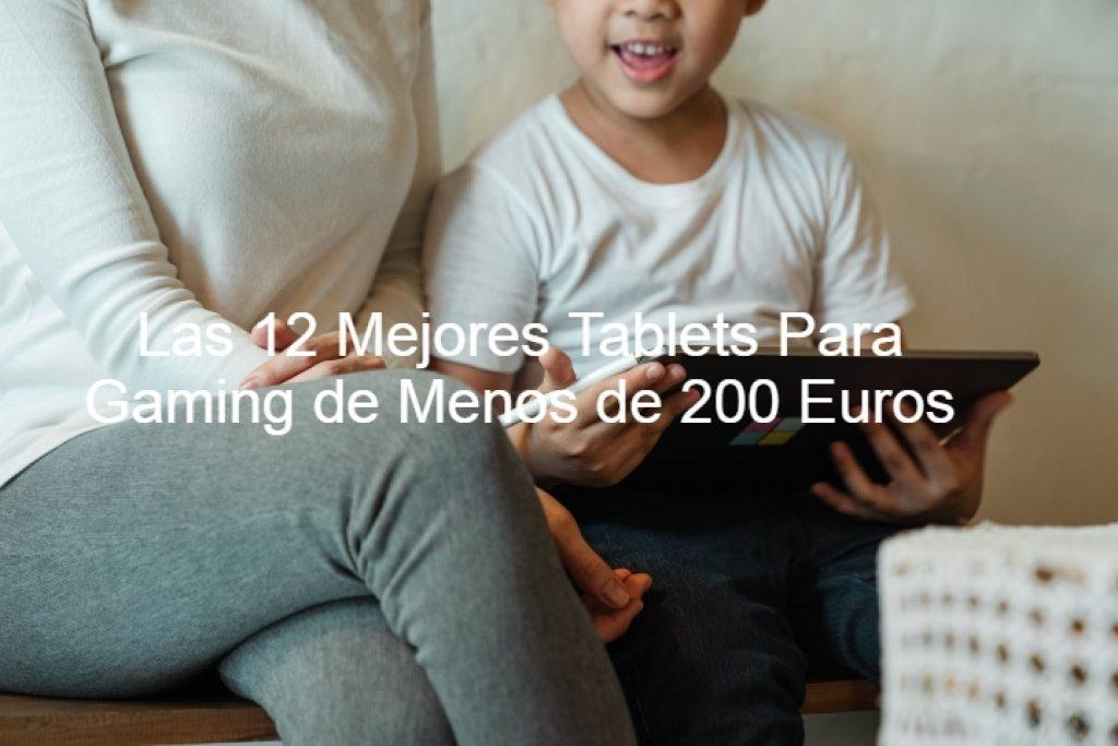tablets para juegos, mejores tablet para juegos , tablets para gaming, mejores tablet para juegos de menos de 200 euros