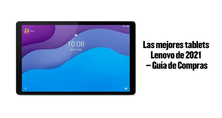 tablet Lenovo, opiniones tablet lenovo, mejores tablet lenovo