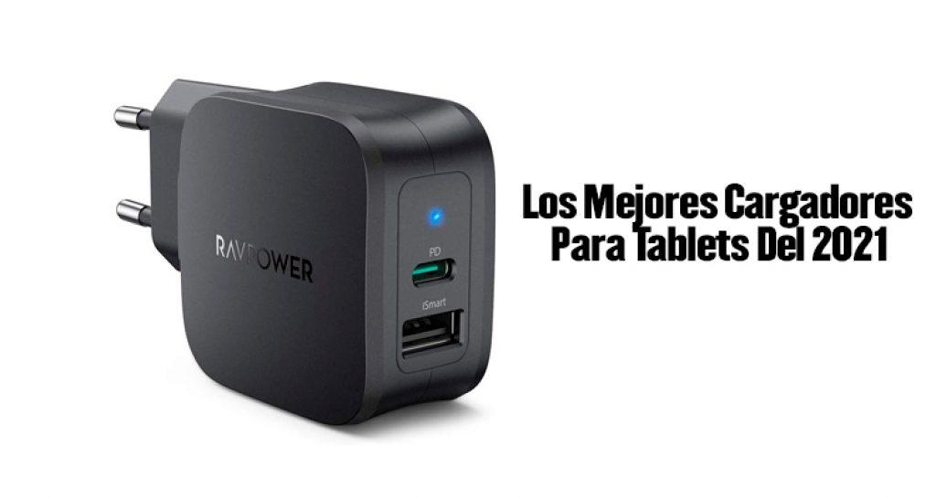 mejores cargadores para tablet, cargadores para tablet, mejor cargador para tablet