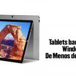 Tablets baratas con Windows De Menos de 300 Euros
